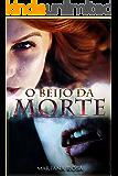 O Beijo da Morte (Livro 1)