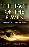 The Pact of The Raven: Somber Wolves Origins