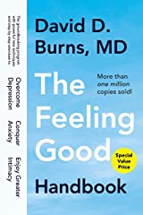 The Feeling Good Handbook: The Groundbreaking Program with Powerful New Techniques and Step-by-Step Exercises to Overcome Depression, Conquer Anxiety, and Enjoy Greater Intimacy Paperback