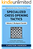 Specialized Chess Opening Tactics - Volume 1: Budapest Gambit: A Focused Approach To Studying Chess Openings (Specialized Chess Tactics)