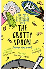 The Grotty Spoon: The Most Disgusting Restaurant Ever Kindle Edition