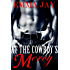At the Cowboy's Mercy, an Erotic Contemporary Western Romance (Taming the Cowboy Book 1)