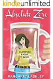 Absolute Zero: Misadventures From A Broad (Val & Pals Book 0)