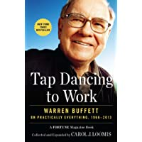 Tap Dancing to Work: Warren Buffett on Practically Everything, 1966-2013: A Fortune Magazine Book