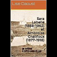 Sara Labelle (1888-1962) et Ambroise Chalifoux (1877-1918): De Brébeuf à Sainte-Anne-du-Lac (French Edition)