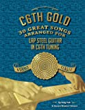 C6th Gold - 30 Great Songs Arranged For Lap Steel Guitar in C6th Tuning