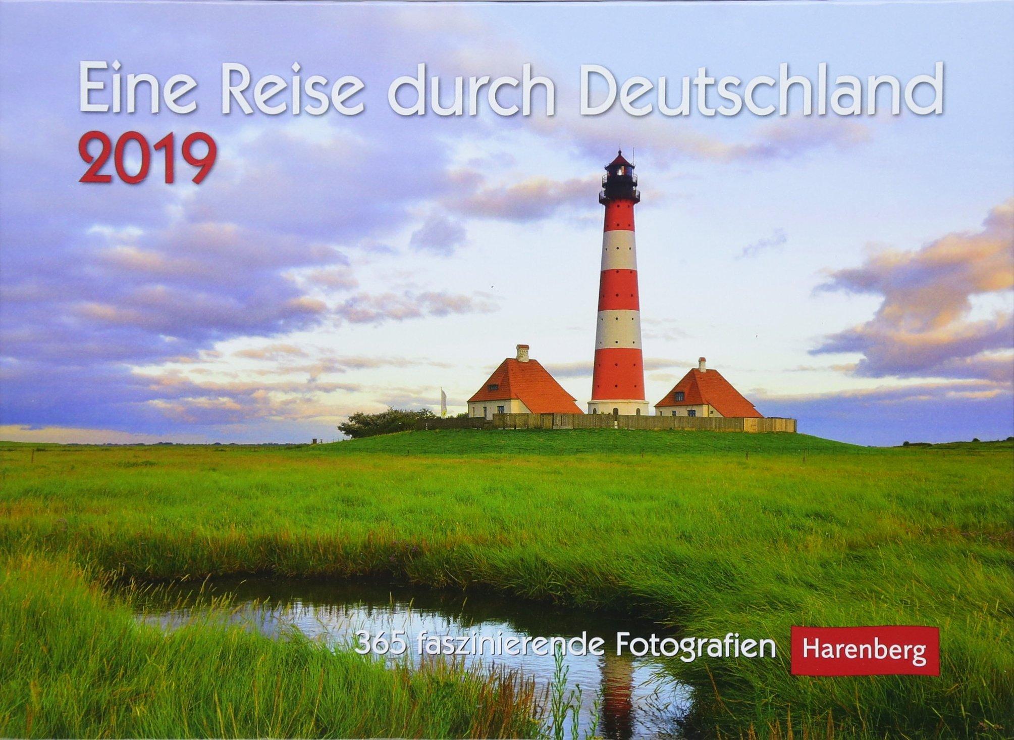 Eine Reise durch Deutschland - Kalender 2019: 365 faszinierende Fotografien