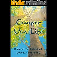 Camper Van Life: How to enjoy campervan road trips in style and be free at last. (Camper Van Life with Sussex Campervans)
