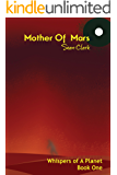 Mother of Mars (Whispers of A Planet Book 1)