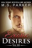 Exotic Desires Vol. 3