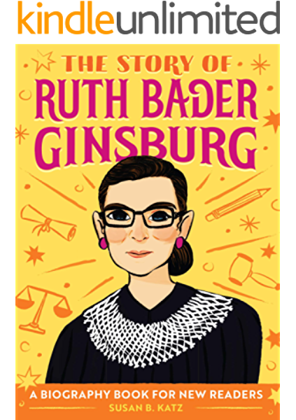 The Story Of Ruth Bader Ginsburg A Biography Book For New Readers The Story Of A Biography Series For New Readers Kindle Edition By Katz Susan B Children Kindle Ebooks