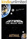 Beyond The Milky Way (The Galaxy Series Book 1)
