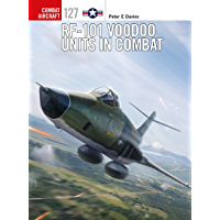 RF-101 Voodoo Units in Combat (Combat Aircraft Book 127)