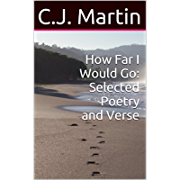 How Far I Would Go: Selected Poetry and Verse (English Edition)