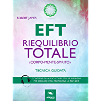 EFT. Riequilibrio totale (corpo-mente-spirito): Tecnica guidata