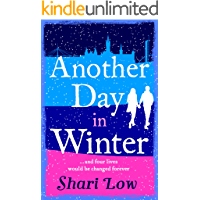 Another Day in Winter: Celebrate Christmas with the most emotional, heat-warming read of 2018! (A Winter Day Book Book 2)