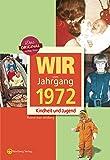 Wir vom Jahrgang 1972 - Kindheit und Jugend (Jahrgangsbände): 45. Geburtstag