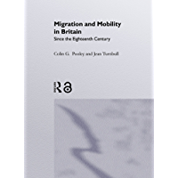 Migration And Mobility In Britain Since The Eighteenth Century (English Edition)