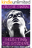 Selecting the Student: A Reverse Harem Adventure (Shuttle for Seven Book 1)