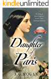 Daughter of Paris: The Diary of Marie Duplessis, France's Most Celebrated Courtesan (Based on a True Story) ('The Fallen…