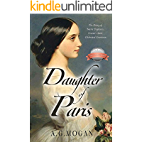 Daughter of Paris: The Diary of Marie Duplessis, France's Most Celebrated Courtesan (Based on a True Story) (The Fallen…