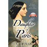 Daughter of Paris: The Diary of Marie Duplessis, France's Most Celebrated Courtesan (Based on a True Story) (The Fallen' Seri