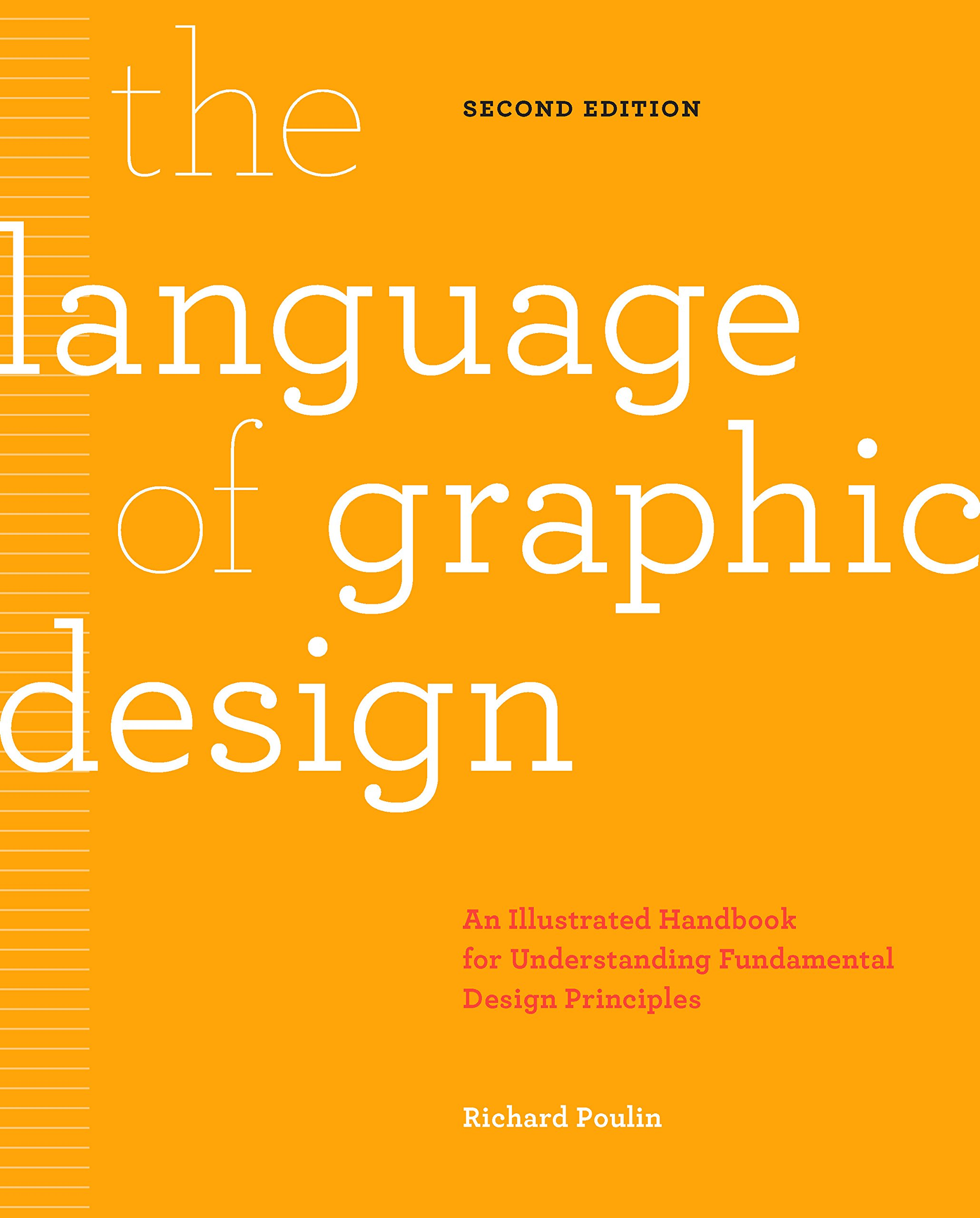 The Language of Graphic Design Revised and Updated: An illustrated handbook for understanding fundamental design principles by Rockport Publishers