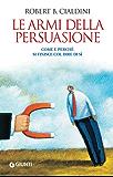 Le armi della persuasione (Orizzonti)