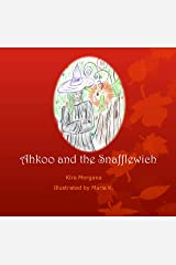 Ahkoo and the Snafflewich (Land Far Away Book 2) Kindle Edition