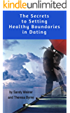 The Secrets to Setting Healthy Boundaries in Dating: A Guide to Dating With Dignity