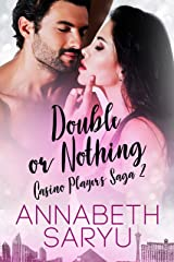 Double or Nothing: An enemies to lovers forbidden romance (The Casino Players Saga Book 2) Kindle Edition