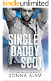 Single Daddy Scot: A Single Dad Romance (Hot Scots Book 4)