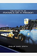 The Eclectic 18: Maniacs On a Mission Kindle Edition