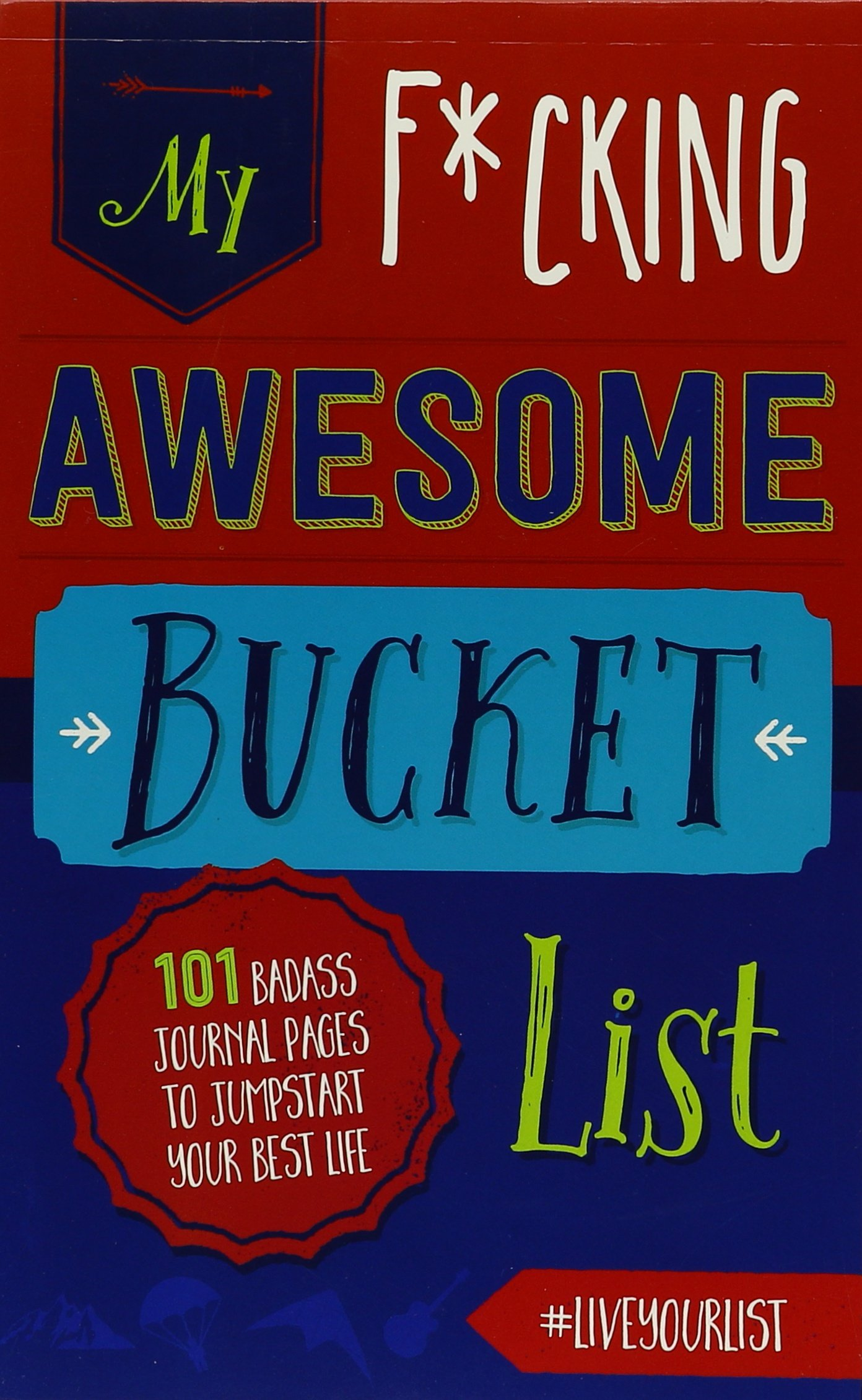 Download My Fucking Awesome Bucket List: 101 Badass Journal Pages to Jumpstart Your Best Life pdf epub