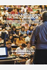 Creating Engagement in the Classroom: Understanding the Challenges of the Modern Learning Environment Kindle Edition