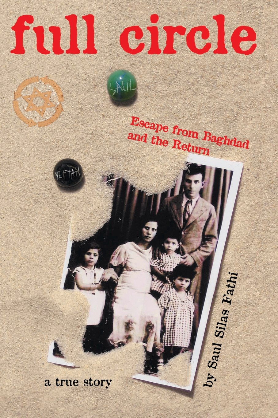 Full Circle: Escape from Baghdad and the Return