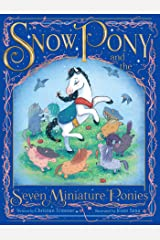 Snow Pony and the Seven Miniature Ponies Kindle Edition