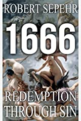 1666 Redemption Through Sin: Global Conspiracy in History, Religion, Politics and Finance Kindle Edition