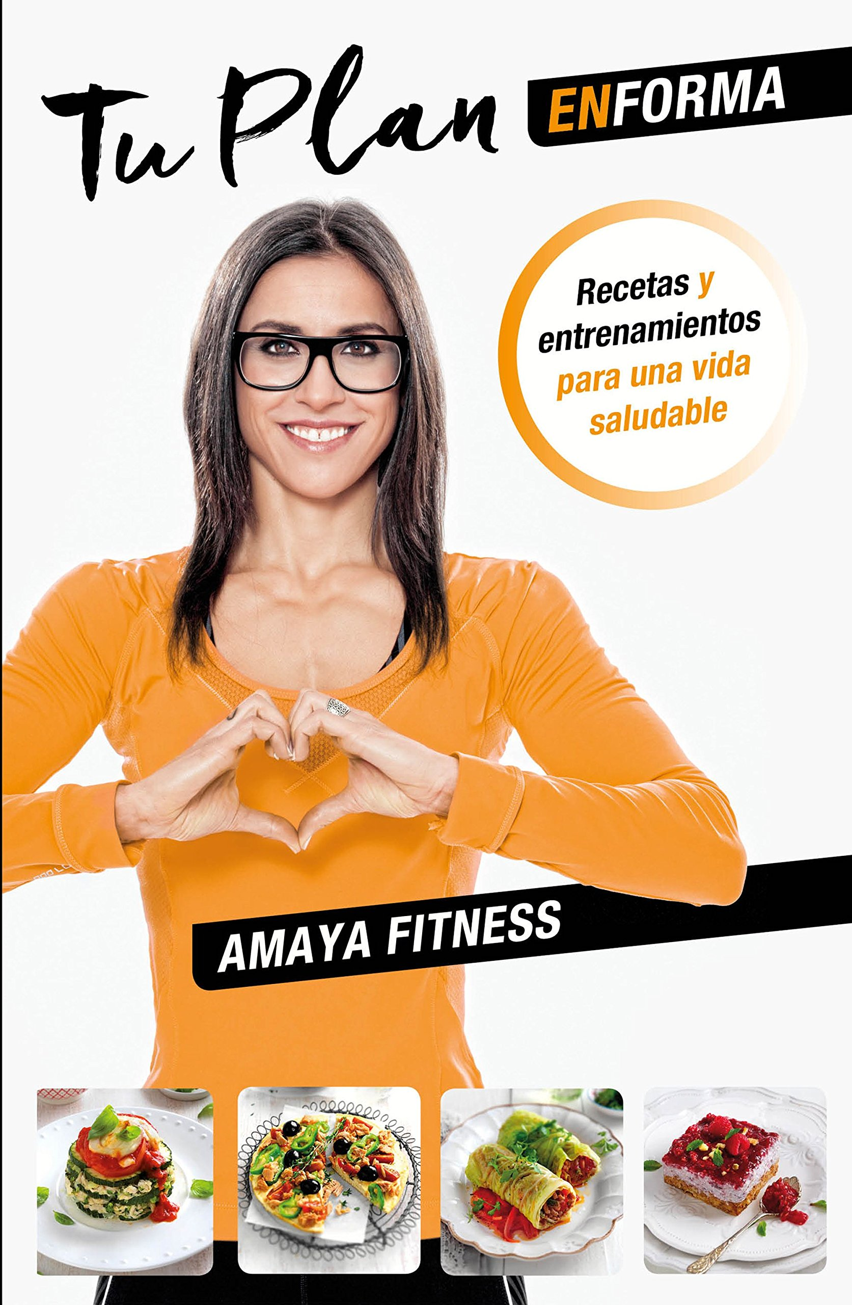 Tu plan EnForma : recetas y entrenamientos para una vida saludable: Amaya Fitness: 9788427042421: Amazon.com: Books