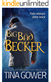 Big Bad Becker: (An Outlier Prophecies Short Novel) (The Outlier Prophecies Book 7)