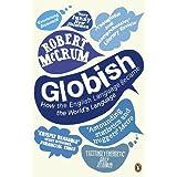 Globish: How the English Language Became the World's Language. Robert McCrum
