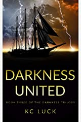 Darkness United (The Darkness Trilogy Book 3) Kindle Edition