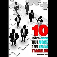 10 Condutas Básicas Que Você Deve Ter No Trabalho