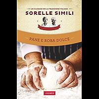 Pane e roba dolce: Un classico della tradizione italiana (Italian Edition)