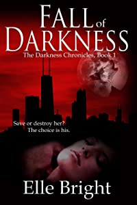 Fall of Darkness (The Darkness Chronicles Book 1)