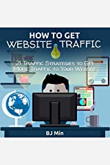 How to Get Website Traffic: 21 Traffic Strategies to Get More Traffic to Your Website Audible Audiobook