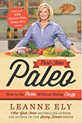 Part-Time Paleo: How to Go Paleo Without Going Crazy Paperback
