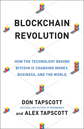 Blockchain Revolution: How the Technology Behind Bitcoin Is Changing Money; Business and the World