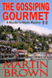 The Gossiping Gourmet: (A Murder in Marin Mystery - Book 1) (Murder in Marin Mysteries)