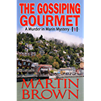 The Gossiping Gourmet:  Murder in Marin Mystery - Book 1 (Murder in Marin Mysteries)